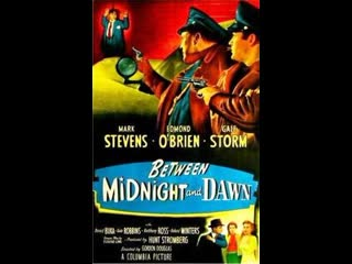 Between Midnight And Dawn (1950)  Edmond OBrien, Mark Stevens, Gale Storm