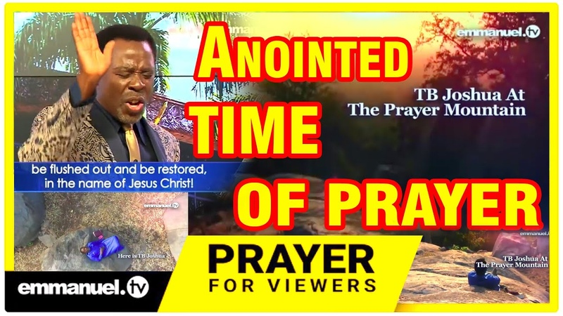 T B Pray On Mountain And At Emmanuel TV Studio Including Spirit filled Prayers For World Leaders