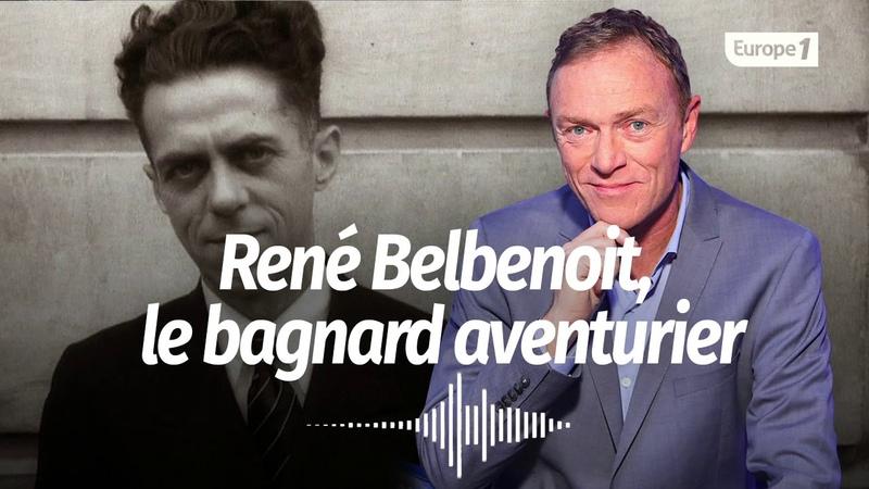 Hondelatte Raconte René Belbenoit le bagnard aventurier Récit Intégral