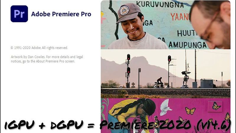 Adobe Premiere Pro 2020 v14 7 iGPU dGPU