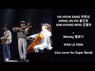 Ha Hyun Sang, Hong Jin Ho, Shin Ye Chan with Melody - Viva La Vida