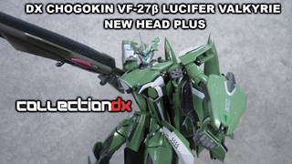 DX Chogokin VF-27β Lucifer Valkyrie New Head Plus review - CollectionDX
