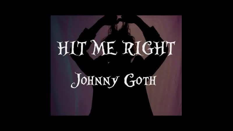 Johhny Goth - Hit Me Right