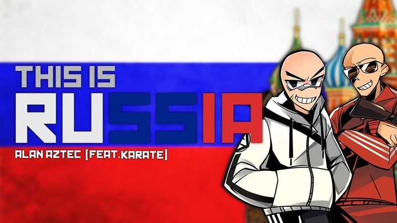 Alan Aztec This Is Russia feat Karate