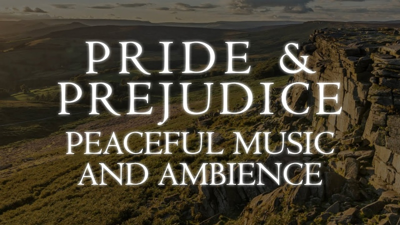Pride Prejudice Peaceful Music Ambience 3 Iconic Scenes from the 2005 Film