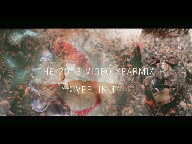 The 2013 Video Yearmix By Verlin T