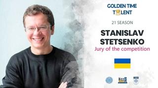 Видео оценка конкурсных работ 21 сезона - жюри конкурса Golden Time Talent - Stanislav Stetsenko 🇺🇦