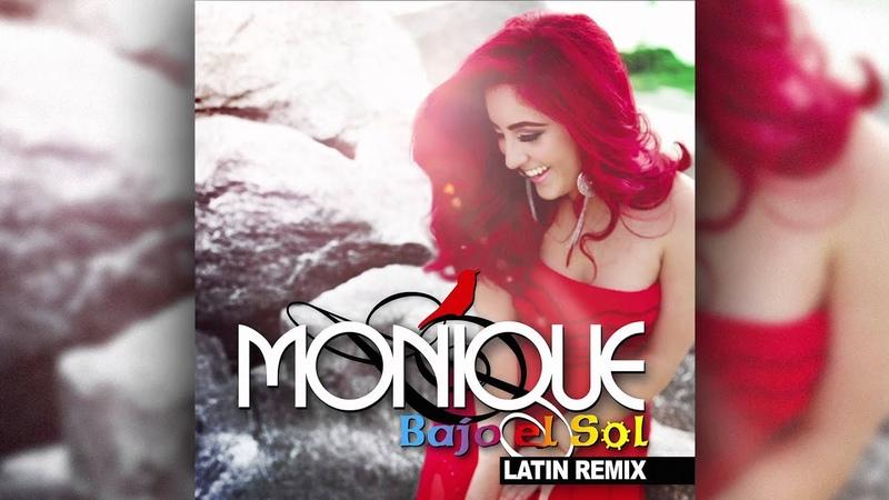Bajo el Sol (Latin Remix) - Monique Abbadie