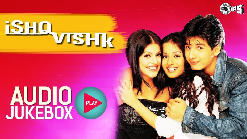 Ishq Vishk Jukebox Full Album Songs Shahid Amrita Shenaz Anu Malik