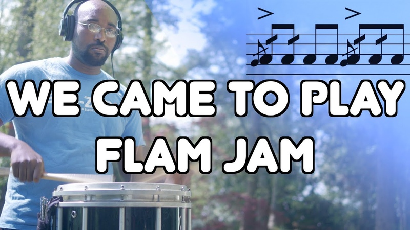 We Came To Play Flam Jam