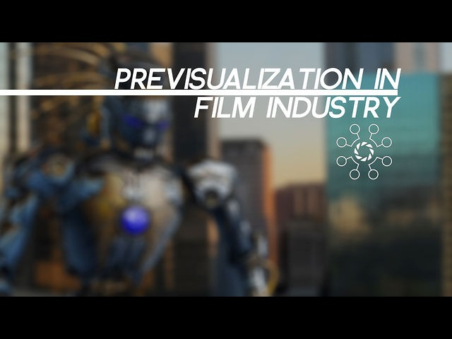 THE IMPACT OF PREVISUALIZATION IN HOLLYWOOD FILM INDUSTRY