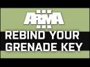 Arma 3 Rebind your grenades key