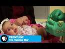 FRONTLINE | The Vaccine War | PBS