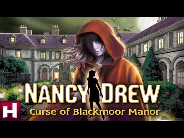 Нэнси Дрю Проклятье поместья Блэкмур Nancy Drew Curse of Blackmoor Manor