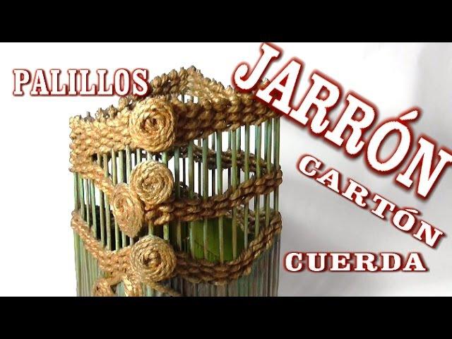 CÓMO HACER UN JARRÓN DE CARTÓN Y PALILLOS DE BROCHETA RECICLANDO - CARTON VASE AND STICKS