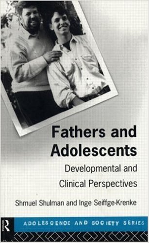 Fathers and Adolescents Developmental and Clinical Perspectives