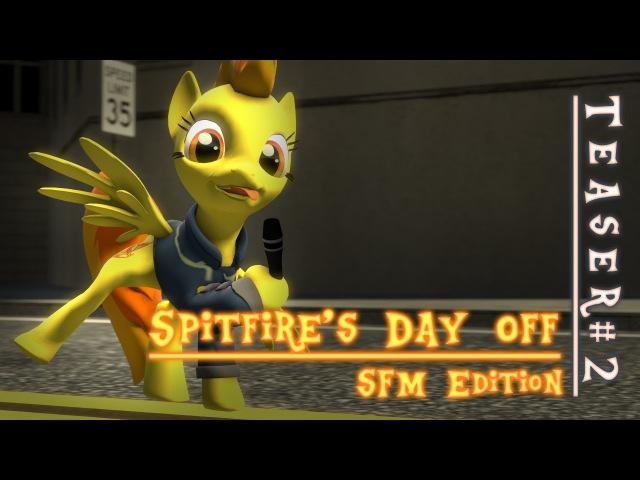 SFM Ponies Spitfire's Day Off Teaser 2