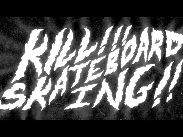 KILL! SKATEBOARDING! Hitzs Larb Vomit Part 2