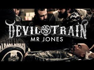 Devil's Train - Mr Jones