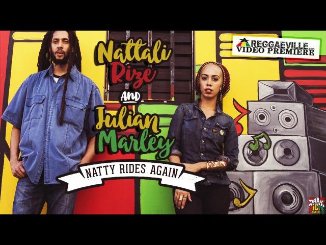 Nattali Rize Julian Marley Natty Rides Again Official Video 2016