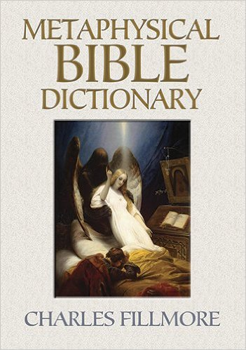 Metaphysical Bible Dictionary Charles Fillmore