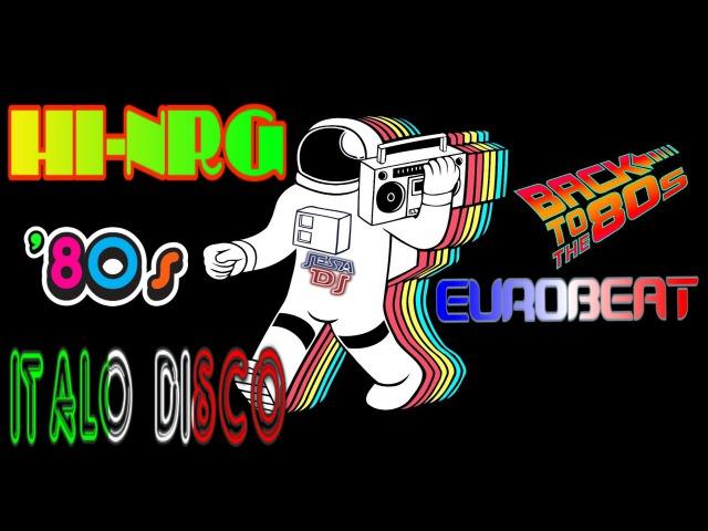 80's ITALO DISCO HIGH ENERGY MIX Hi NRG Changa de los 80 Flashback