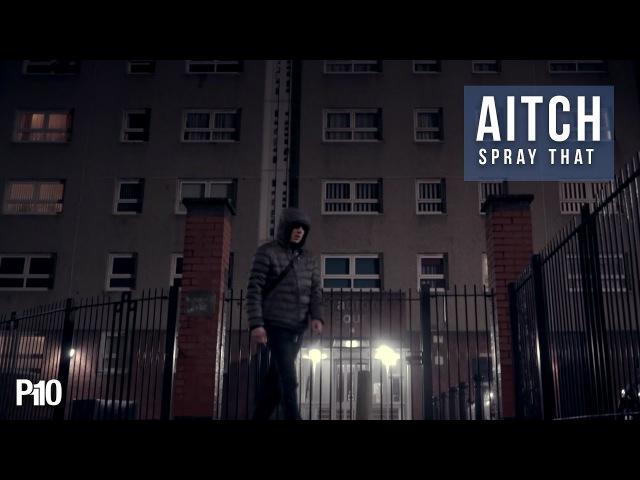 P110 Aitch Spray That Net Video