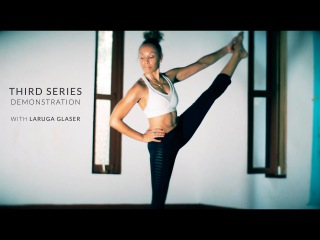 Ashtanga Yoga - Third Series Demonstration with Laruga Glaser