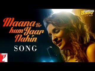 Клип на песню Maana Ke Hum Yaar Nahin из фильма Meri Pyaari Bindu в исполнении Паринити Чопра
