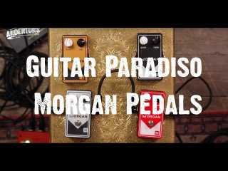 Guitar Paradiso - Morgan Pedals - What's The Fuzz Fuss!?