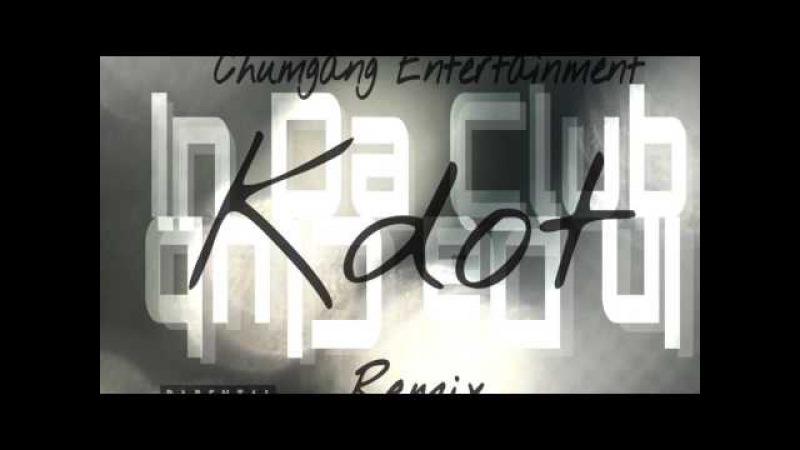 Kdot In Da Club Remix
