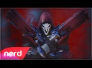 Overwatch Song The Reaper Nerdout