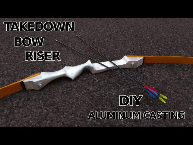DIY Takedown Bow Riser Aluminum Casting