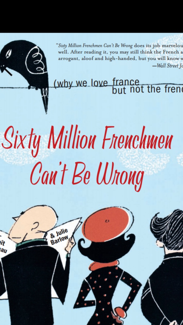 Sixty Million French people can't be wrong