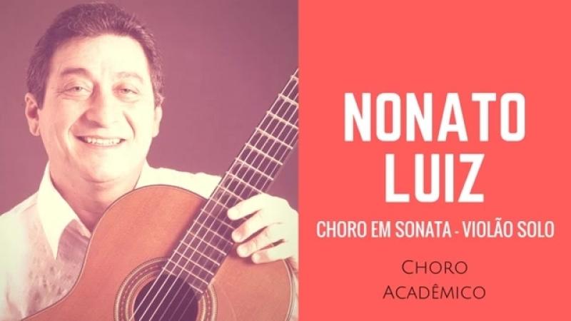 Nonato Luiz - Choro Academico