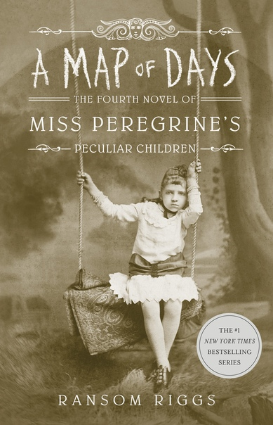 A Map of Days (Miss Peregrine's Peculiar Children #4) - Ransom Riggs