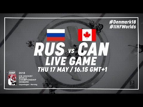 Russia Canada Live 2018 IIHF Ice Hockey World Championship