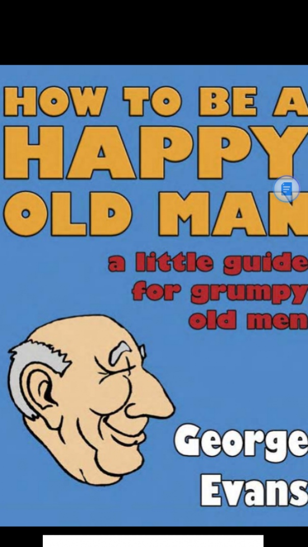How to Be a Happy Old Man A Little