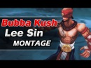 Bubba Kush [Lee Sin] Montage 3 Incredible Lee Sin Mechanics | League of Legends
