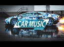 CAR MUSiC New Electro House Bass Boosted Melbourne Bounce MiX 2017