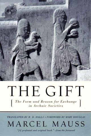 The Gift The Form and Reason for Exchange in Archaic Societies