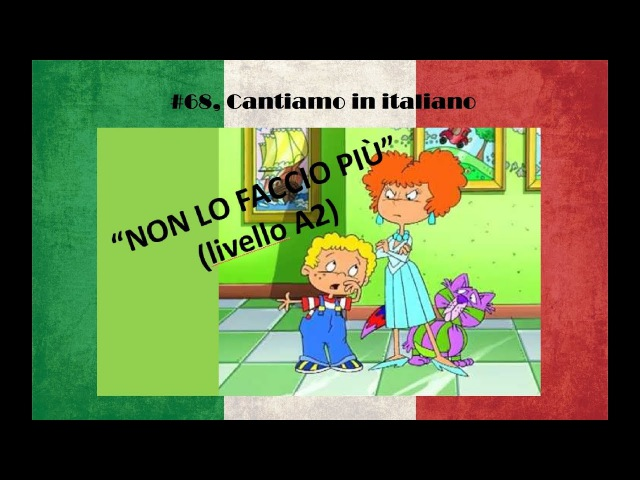 Урок 68 cantiamo in italiano Non lo faccio più livello A2