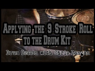 Applying the 9 Stroke Roll Drum Lesson with Chris Langan
