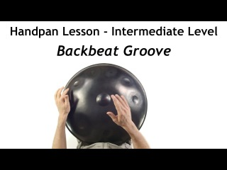 Handpan Lessons - Backbeat Groove (Intermediate Level Tutorial) | Learn How to Play Handpan