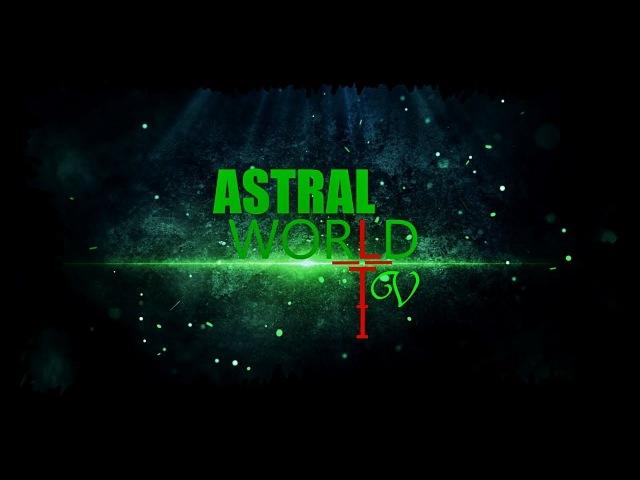 ASTRAL WORLD TV трейлер канала