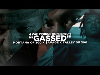 Montana Of 300 - Gassed (Feat. $avage & Talley Of 300)