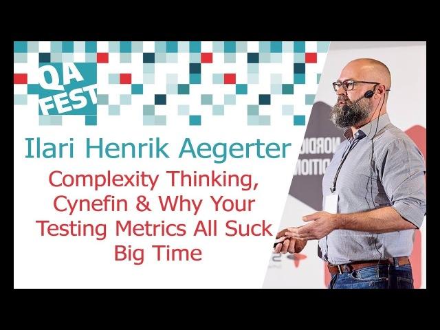 Ilari Henrik Aegerter Complexity Thinking Cynefin Why Your Testing Metrics All Suck Big Time