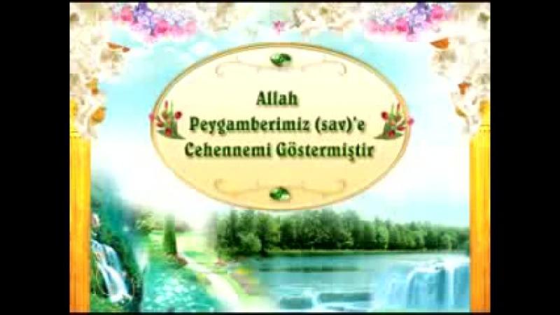 Allah Peygamberimiz sav'e cehennemi göstermiştir 2
