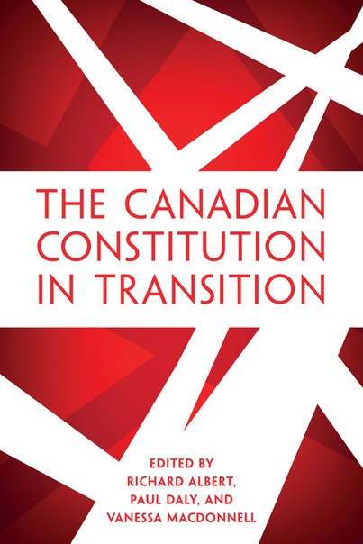 The Canadian Constitution in Transition - Richard Albert