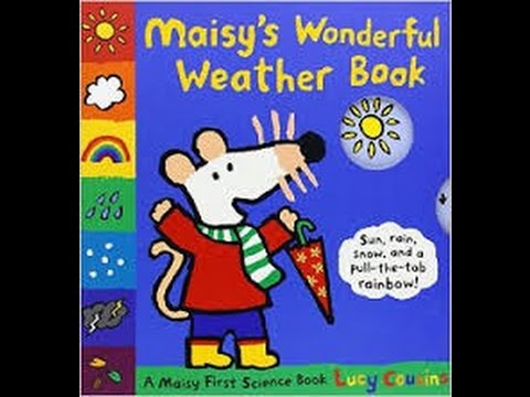 Maisy's Wonderful Weather Book by Lucy Cousins Read by SUPER BooKBoY